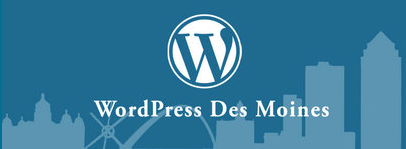 WordPress Meetup Des Moines, Iowa